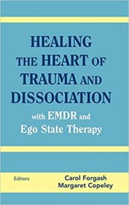 HEALING THE HEART OF TRAUMA AND DISSOCIATION,